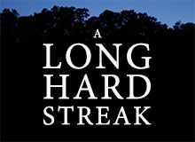 A Long Hard Streak